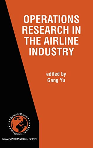 9780792380399: Operations Research in the Airline Industry (International Series in Operations Research & Management Science)