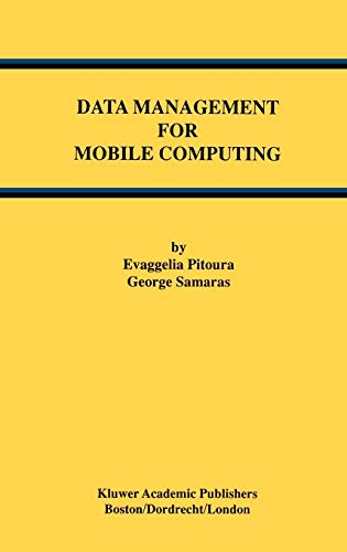 9780792380535: Data Management for Mobile Computing (Advances in Database Systems)