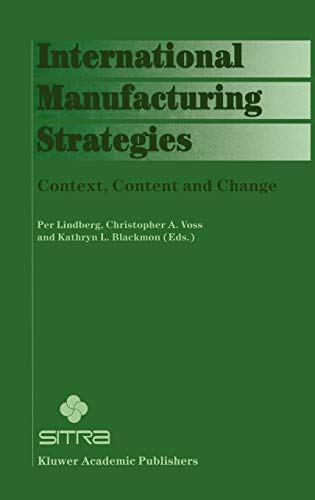 International Manufacturing Strategies: Context, Content and Change (Hardback)