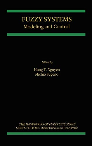 9780792380641: Fuzzy Systems: Modeling and Control (The Handbooks of Fuzzy Sets)