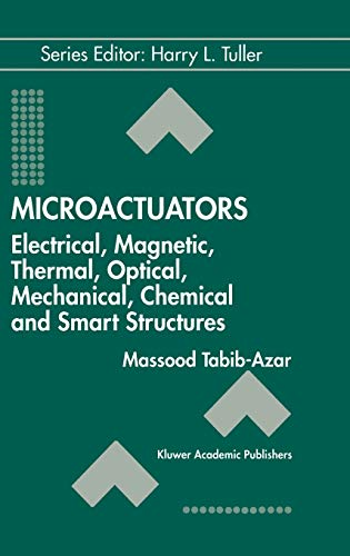 Microactuators Electrical, Magnetic, Thermal, Optical, Mechanical, Chemical Smart Structures ...