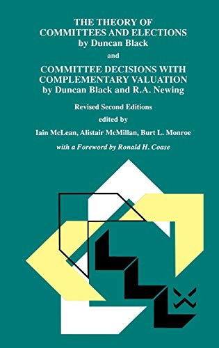 9780792381105: The Theory of Committees and Elections by Duncan Black and Committee Decisions with Complementary Valuation by Duncan Black and R.A. Newing