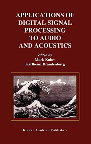 9780792381303: Applications of Digital Signal Processing to Audio and Acoustics (The Springer International Series in Engineering and Computer Science)