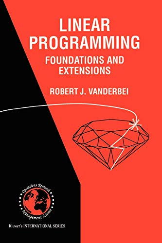 9780792381419: Linear Programming: Foundations and Extensions (International Series in Operations Research & Management Science)