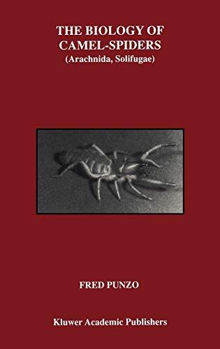 9780792381556: The Biology of Camel-Spiders: Arachnida, Solifugae