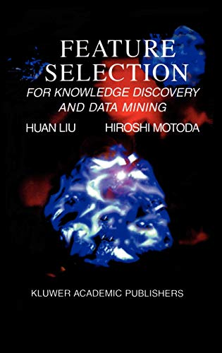 9780792381983: Feature Selection for Knowledge Discovery and Data Mining (The Springer International Series in Engineering and Computer Science)