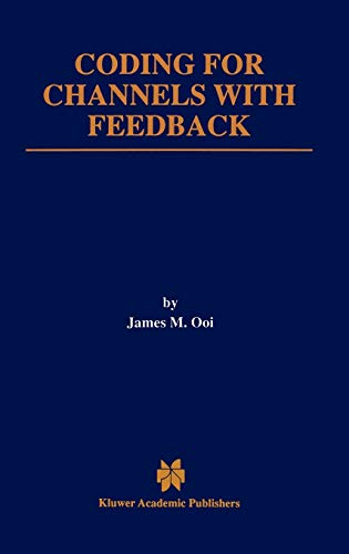 Coding for Channels with Feedback: James M. Ooi