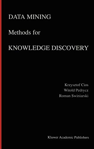 Data Mining Methods for Knowledge Discovery (The: Cios, Krzysztof J.,