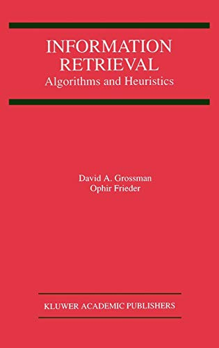 9780792382713: Information Retrieval: Algorithms and Heuristics (The Springer International Series in Engineering and Computer Science)