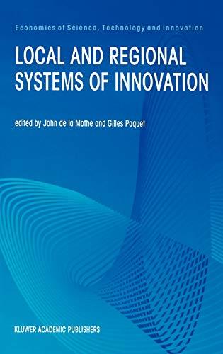 Local and Regional Sytems of Innovation: John de la Mothe, Gilles Paquet