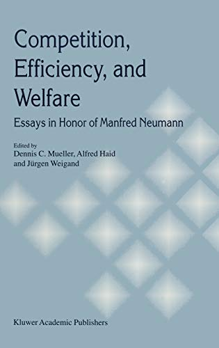 9780792382935: Competition, Efficiency, and Welfare: Essays in Honor of Manfred Neumann