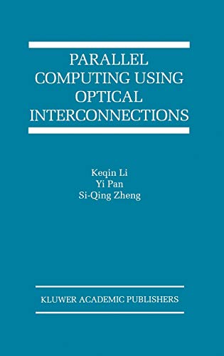 9780792382966: Parallel Computing Using Optical Interconnections (The Springer International Series in Engineering and Computer Science)