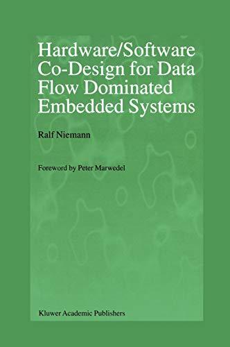 HardwareSoftware Co-Design for Data Flow Dominated Embedded Systems: Ralf Niemann