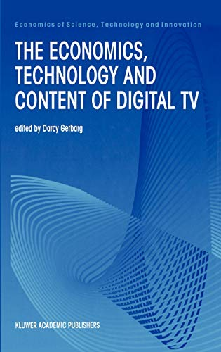 9780792383253: The Economics, Technology and Content of Digital TV (Economics of Science, Technology and Innovation)