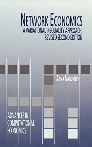 9780792383505: Network Economics: A Variational Inequality Approach (Advances in Computational Economics)