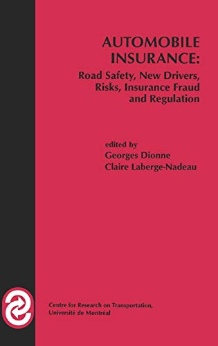 9780792383949: Automobile Insurance: Road Safety, New Drivers, Risks, Insurance Fraud and Regulation (Huebner International Series on Risk, Insurance and Economic Security)