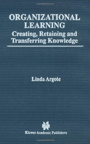 9780792384205: Organizational Learning: Creating, Retaining & Transferring Knowledge
