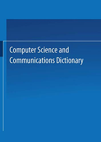 Computer Science and Communications Dictionary (Hardback): Martin H. Weik