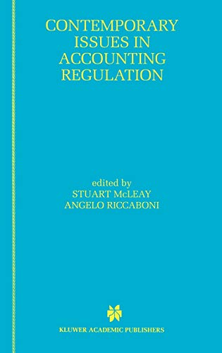 Contemporary Issues in Accounting Regulation: McLeay, Stuart; Riccaboni, Angelo, eds.