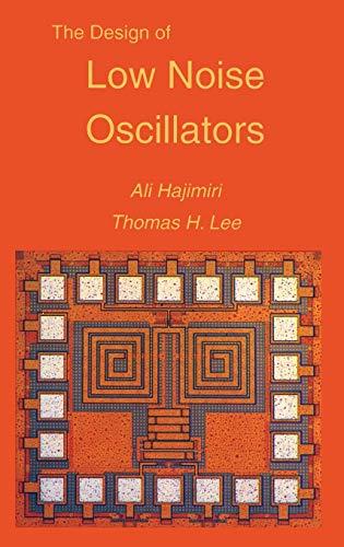 9780792384557: The Design of Low Noise Oscillators