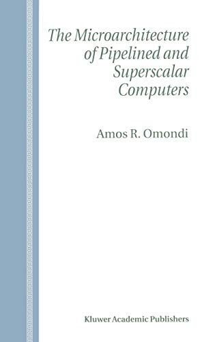 9780792384632: The Microarchitecture of Pipelined and Superscalar Computers