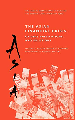9780792384724: The Asian Financial Crisis: Origins, Implications, and Solutions