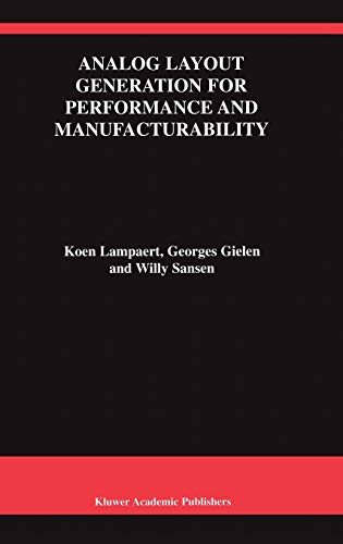 9780792384793: Analog Layout Generation for Performance and Manufacturability (The Springer International Series in Engineering and Computer Science)