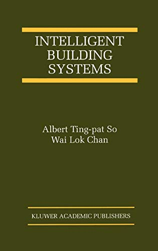 9780792384915: Intelligent Building Systems (The International Series on Asian Studies in Computer and Information Science)