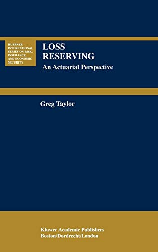 9780792385028: Loss Reserving: An Actuarial Perspective