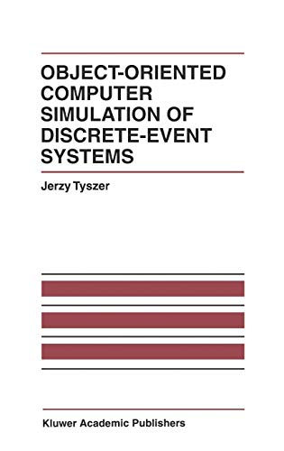 Object-Oriented Computer Simulation of Discrete-Event Systems The International Series on Discrete ...