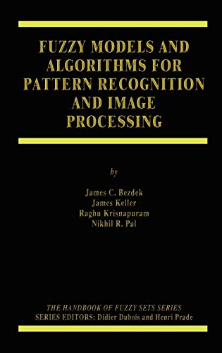 9780792385219: Fuzzy Models and Algorithms for Pattern Recognition and Image Processing (The Handbooks of Fuzzy Sets)