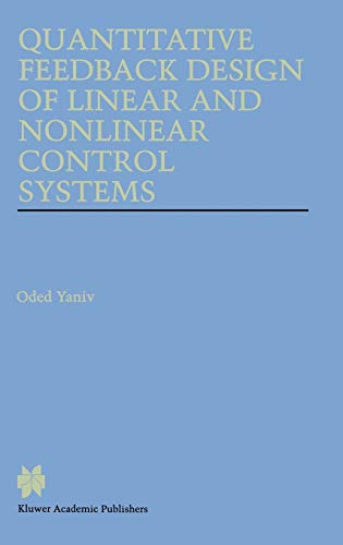 9780792385295: Quantitative Feedback Design of Linear and Nonlinear Control Systems (The Springer International Series in Engineering and Computer Science)