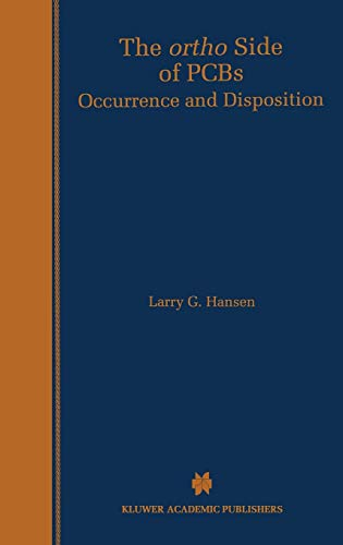 9780792385417: The ortho Side of PCBs: Occurrence and Disposition