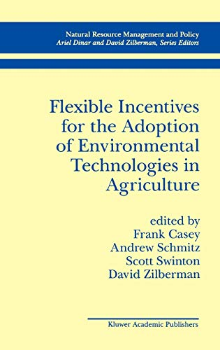 9780792385592: Flexible Incentives for the Adoption of Environmental Technologies in Agriculture (Natural Resource Management and Policy)