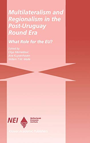 Multilateralism and Regionalism in the Post-Uruguay Round Era: What Role for the Eu?: A. ...