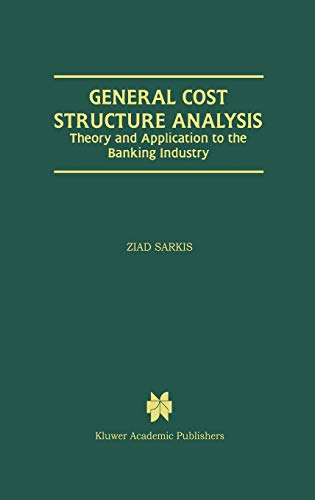 9780792386278: General Cost Structure Analysis: Theory and Application to the Banking Industry