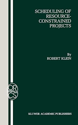 9780792386377: Scheduling of Resource-Constrained Projects (OPERATIONS RESEARCH/ COMPUTER SCIENCE INTERFACES Volume 10)