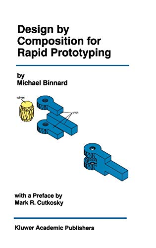 9780792386575: Design by Composition for Rapid Prototyping (THE KLUWER INTERNATIONAL SERIES IN ENGINEERING AND)