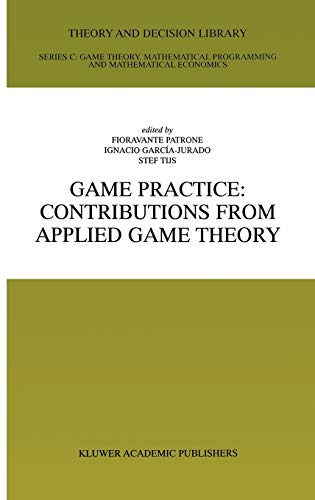 9780792386612: Game Practice: Contributions from Applied Game Theory (Theory and Decision Library C)