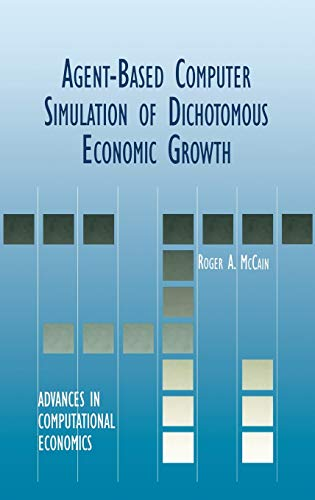 9780792386889: Agent-Based Computer Simulation of Dichotomous Economic Growth (Advances in Computational Economics)