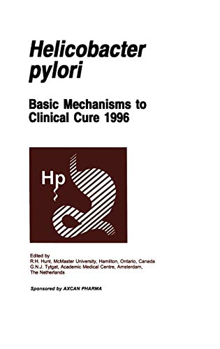 9780792387176: Helicobacter pylori: Basic Mechanisms to Clinical Cure 1996