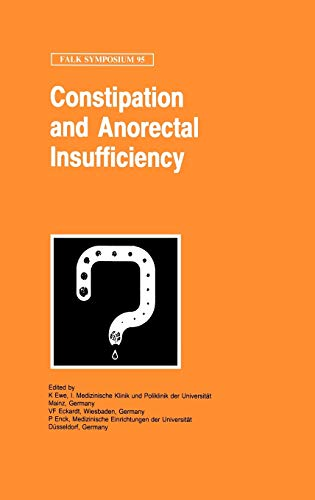 9780792387275: Constipation and Ano-Rectal Insufficiency (Falk Symposium)