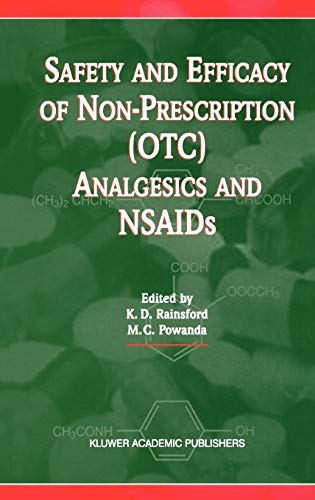 9780792387374: Safety and Efficacy of Non-Prescription (OTC) Analgesics and NSAIDs: Proceedings of the International Conference held at The South San Francisco ... Francisco, CA, USA on Monday 17th March 1997