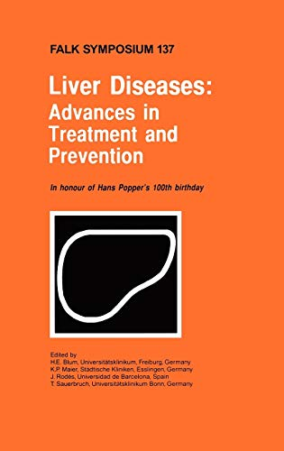 Liver Diseases: Advances In Treatment And Prevention (Falk Symposium)