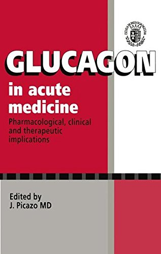 Glucagon in Acute Medicine: Pharmacological, Clinical and Therapeutic Implications: n/a