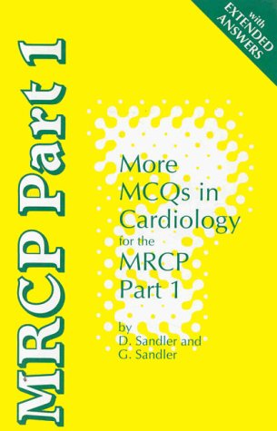 More MCQs in Cardiology for the MRCP Part 1: Sandler, David A.; Sandler, Gerald