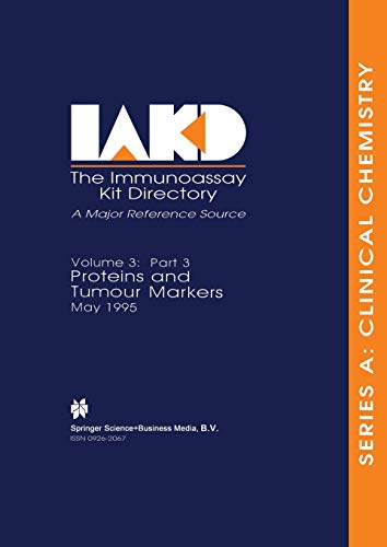Proteins and Tumour Markers May 1995: Part 3 (Immunoassay Kit Directory) (v. 3): Springer