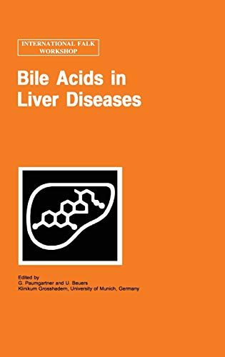 Bile Acids in Liver Diseases (Falk Symposium): Kluwer Academic Publishers, G. Paumgartner, U. ...