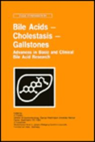 Bile Acids - Cholestasis - Gallstones. Advances in Basic and Clinical Bile Acid Research