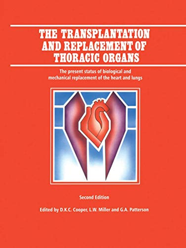 9780792388982: The Transplantation and Replacement of Thoracic Organs: The Present Status of Biological and Mechanical Replacement of the Heart and Lungs